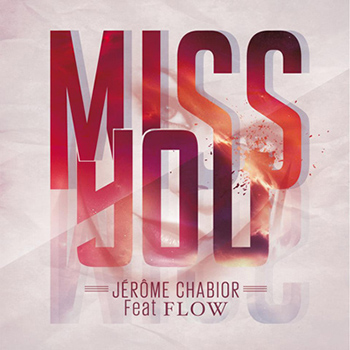CLIP « MISS YOU  » JEROME CHABIOR FEAT FLOW